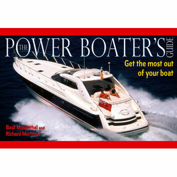 Power Boater\'s Guide: Get the Most Out of Your Boat (Fading to Cover)