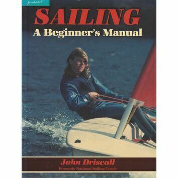 Sailing: A Beginner's Manual (Slight Fading to Cover)