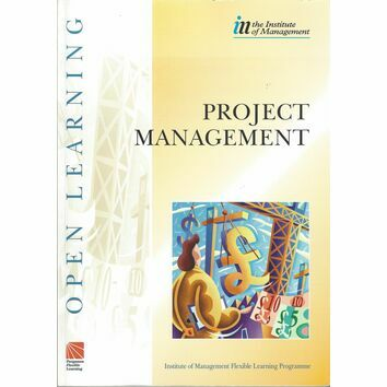 Project Management (The Institute of Management) Open Learning
