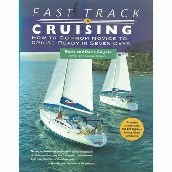 Fast Track to Cruising: How to Go from Novice to Cruise-Ready in Seven Days (Fading to Cover)
