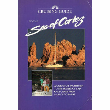 Cruising Guide to the Sea of Cortez: From LA Paz to Mulege