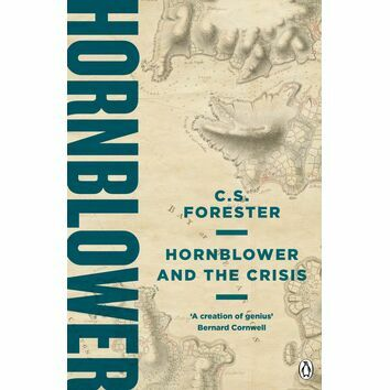 Hornblower and the Crisis (A Horatio Hornblower Tale of the Sea #11)