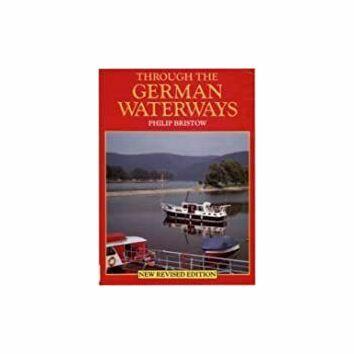 Through The German Waterways by Philip Bristow