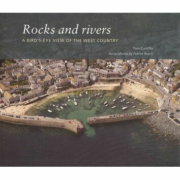Rocks and Rivers - A Bird's-Eye View of the West Country