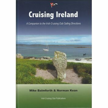 Cruising Ireland - A Companion to the Irish Cruising Club Sailing Directions