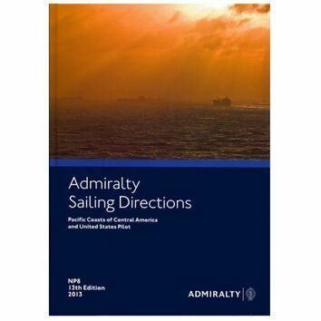Admiralty Sailing Directions NP8 Pacific Coasts of Central America & USA Pilot