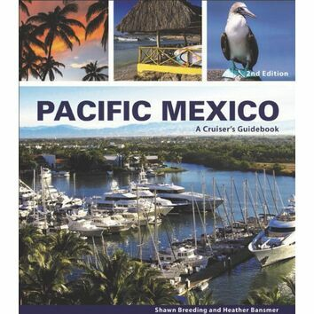 Imray Pacific Mexico: A Cruiser\'s Guidebook