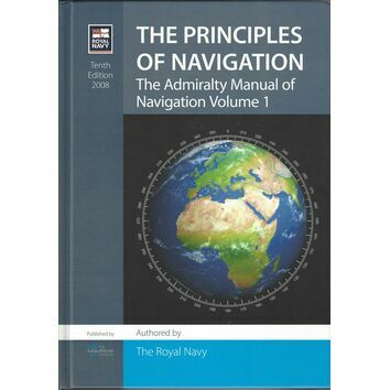 The Principles of Navigation: The Admiralty Manual of Navigation Volume 1 (Tenth Edition)