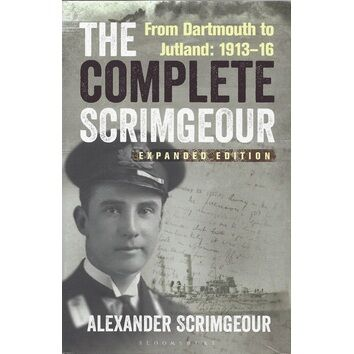 The Complete Scrimgeour: From Dartmouth to Jutland - Expanded Edition