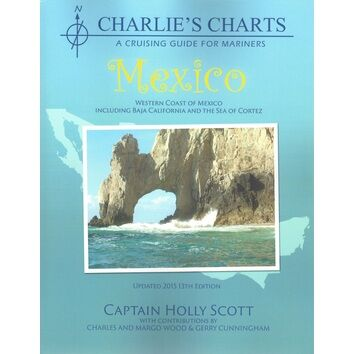 Charlie's Charts A Cruising Guide for Mariners - Mexico