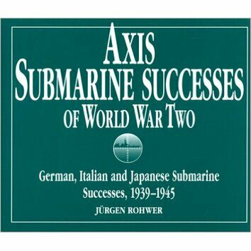 Axis Submarine Successes of World War Two