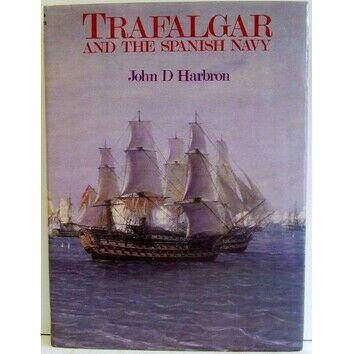 Trafalgar and the Spanish Navy (Slightly faded cover)