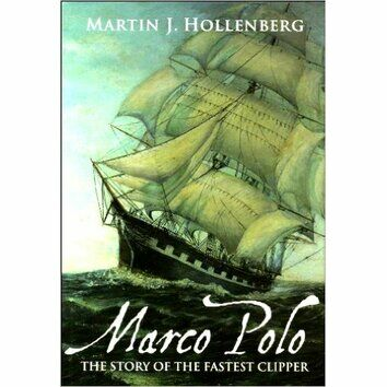 Marco Polo The Story of the Fastest Clipper