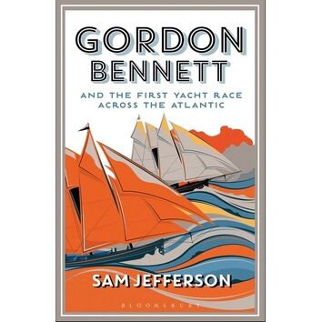 Gordon Bennett & The First Yacht Race Across the Atlantic