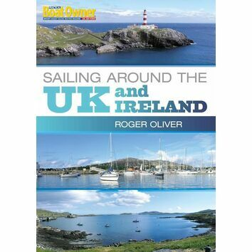 Practical Boat Owner\'s Sailing Around The UK & Ireland