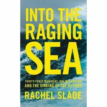 Into the Raging Sea by Rachel Slade