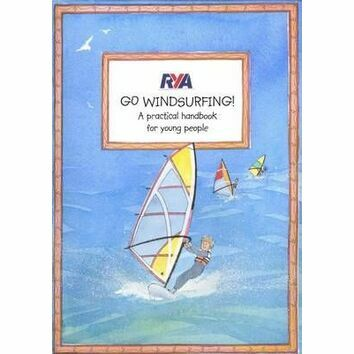 RYA Go Windsurfing! - A Practical Handbook for Young People (G76) (faded cover)