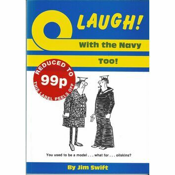 Laugh! With The Navy Too! by Jim Swift