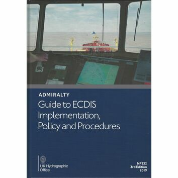 Admiralty NP232 Guide to ECDIS Implementation, Policy and Procedures