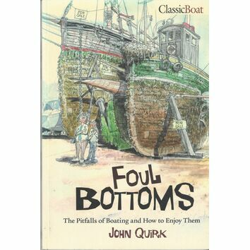 Foul Bottoms: The Pitfalls of Boating & How To Enjoy Them