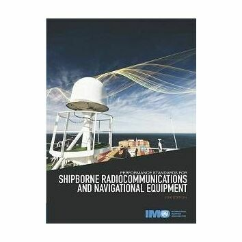 Performance Standards For Shipborne Radiocommunications & Navigational Equipment