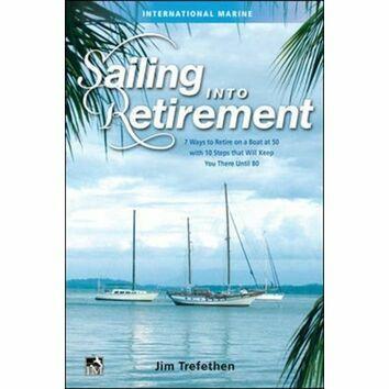 Sailing into Retirement - Jim Trefethen