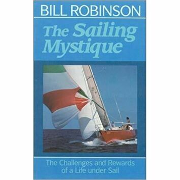 The Sailing Mystique - Bill Robinson