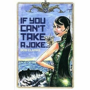 If You Can't Take A Joke - Bob Clarke