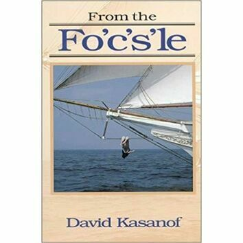 From the Fo'c's'le by David Kasanof