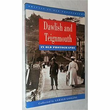 Dawlish and Teignmouth in old photographs (Faded Cover)