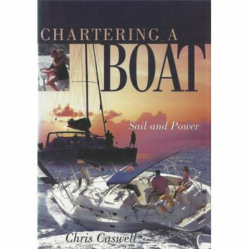 Chartering a Boat - Sail and Power