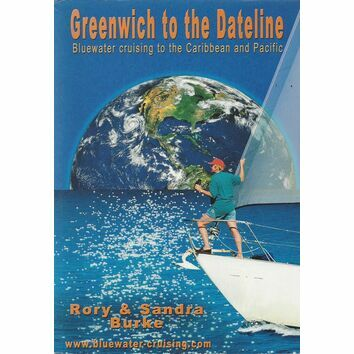 Greenwich to the Dateline - Bluewater Cruising to the Caribbean and Pacific (slight damage to cover)