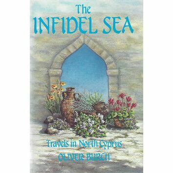 The Infidel Sea - Travels in North Cyprus (fading to cover)