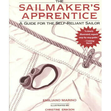 Sailmaker\'s Apprentice: A Guide For The Self-Reliant Sailor