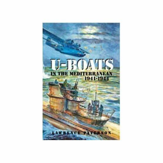 U-Boats in the Mediterranean 1941 - 1944