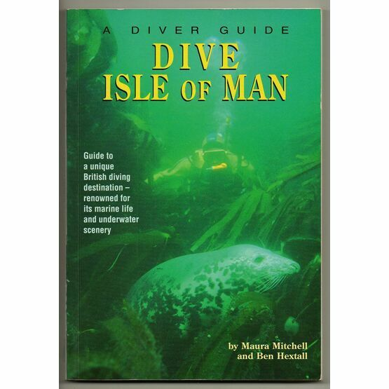 A Diver Guide - DIVE Isle of Man