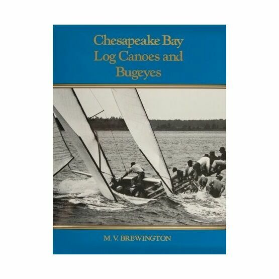 Chesapeake Bay Log Canoes and Bugeyes (Damage to Sleeve)