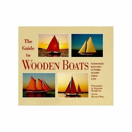The Guide to Wooden Boats: Schooners, Ketches, Cutters, Sloops, Yawls, Cats (Fading to Cover)
