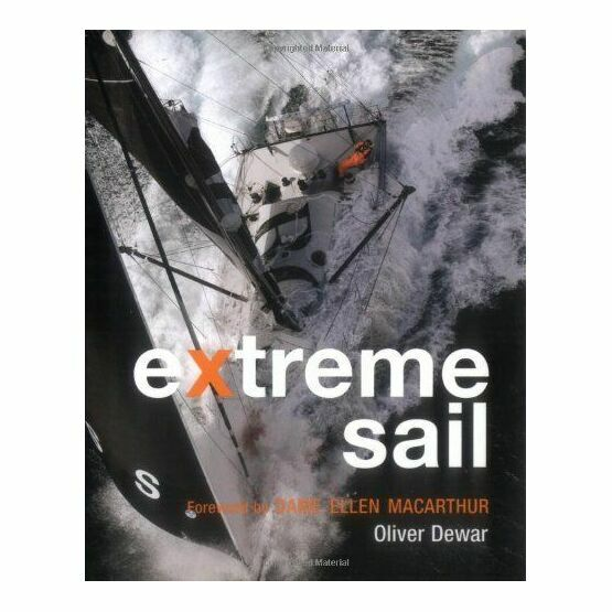 Extreme Sail: Foreword by Ellen Macarthur (Slight Damage to Sleeve)