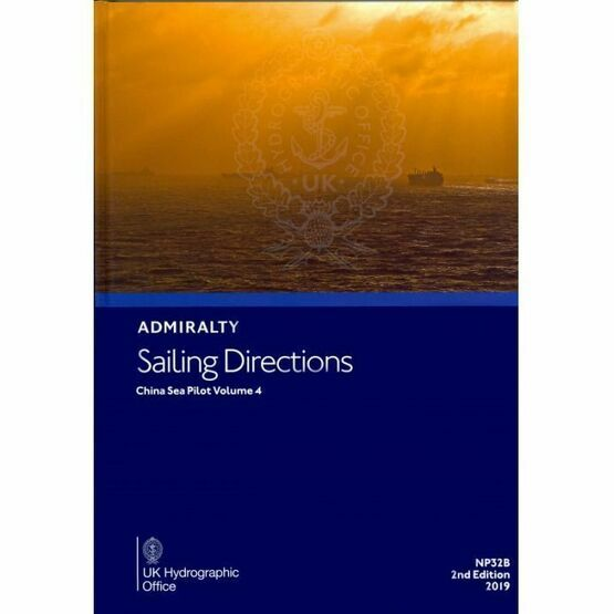 Admiralty Sailing Directions NP32B China Sea Pilot Volume 4