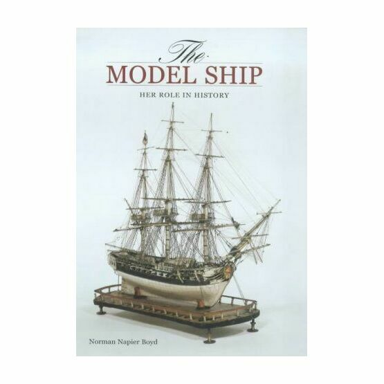The Model Ship: Her Role in History