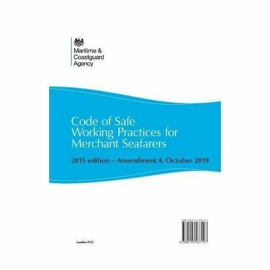 Code of Safe Working Practices for Merchant Seafarers 2015 Edition Amendment 4 Oct 2019