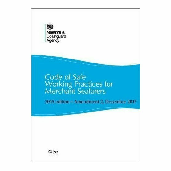Code of Safe Working Practices for Merchant Seafarers 2015 Edition Amendment 2 Dec 2017