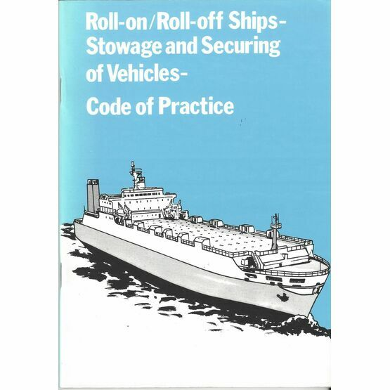 Roll-on/Roll-off Ships Stowage and Securing of Vehicles: Code of Practice (Slight Fading to Binder)