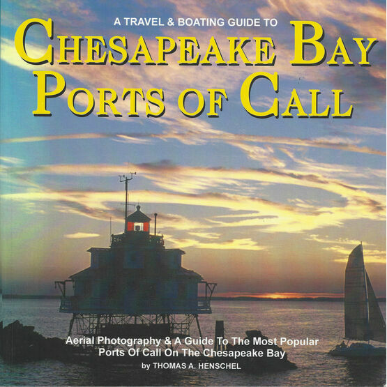 A Travel & Boating Guide to Chesapeake Bay Ports of Call (Slight Fading to Cover)