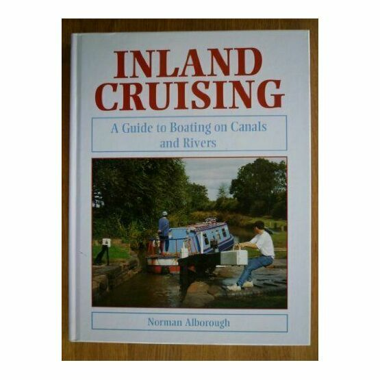 Inland Cruising - A Guide To Boating On Canals & Rivers