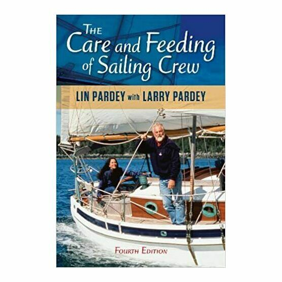 The Care and Feeding of Sailing Crew - 4th Edition
