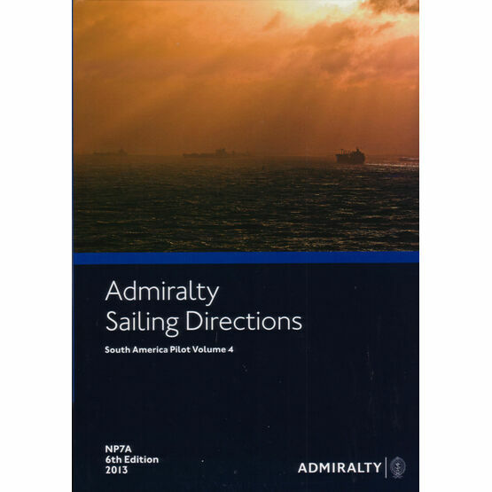 Admiralty Sailing Directions NP7A South America Pilot Volume 4