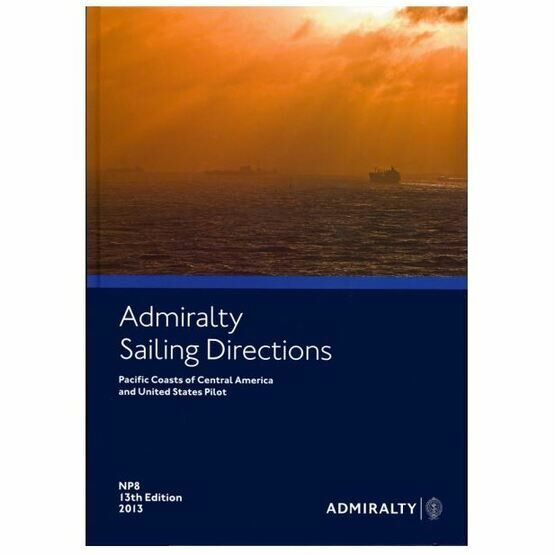 Admiralty Sailing Directions NP8 Pacific Coasts of Central America & USA