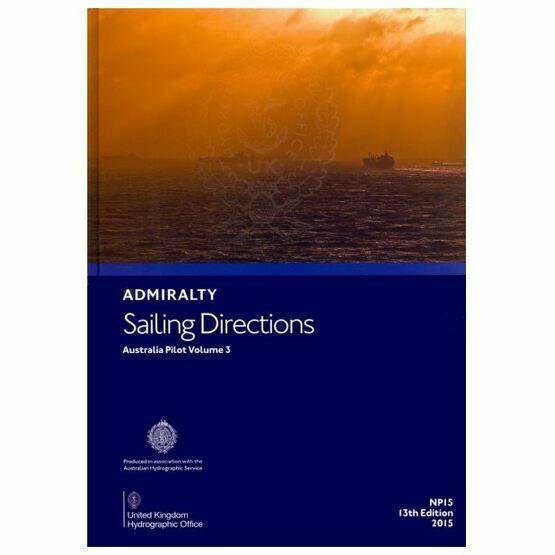 Admiralty Sailing Directions NP15 Australia Pilot Volume 3